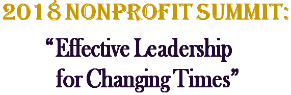 "2018 Nonprofit Summit:  ""Effective Leadership for Changing Times"""